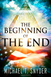 """The Beginning of the End is the first novel by Michael T. Snyder, the publisher of The Economic Collapse Blog. If you want to know what things in America are going to look like in a few years, you need to read this book. The Beginning of the End is a mystery/thriller set in the United States in the near future. It is a time of unprecedented economic collapse, deep political corruption, accelerating social decay, out of control rioting in the cities and great natural disasters."" - Amazon"