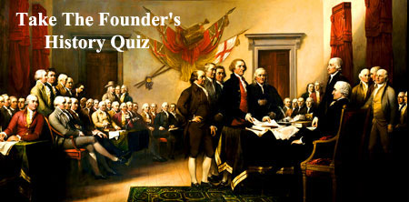 """Do you think you know the history of our Founding Fathers? This quiz will put you to the test with rare history nuggets."" - WallBuilders"