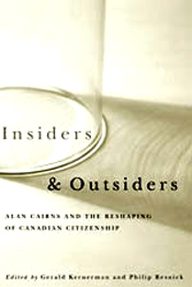 "UBC Press: ""Insiders and Outsiders is a splendid collection of insightful, well-written essays by leading political scientists, produced in honour of Cairns. … The book should be read by anyone who is seeking an overview of Canada's political landscape or who just wants to understand the nature and value of Cairns's contribution to that landscape."""